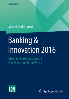 innovationen und innovationsmanagement in der finanzbranche edition bankmagazin