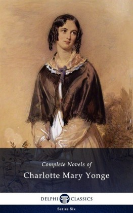 Delphi Complete Novels of Charlotte Mary Yonge (Illustrated)