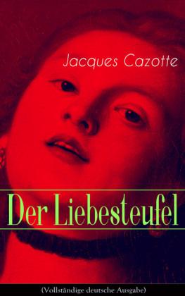 Der Liebesteufel (Vollständige deutsche Ausgabe)