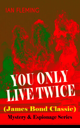 YOU ONLY LIVE TWICE (James Bond Classic) - Mystery & Espionage Series