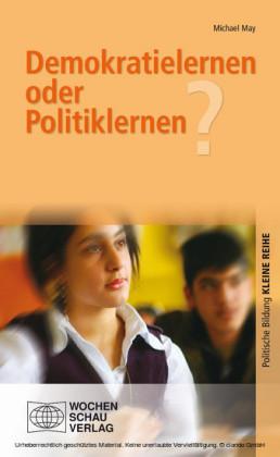 Demokratielernen oder Politiklernen?