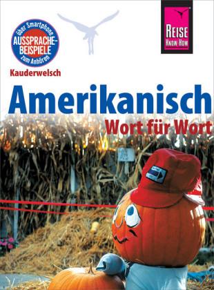 Amerikanisch - Wort für Wort: Kauderwelsch-Sprachführer von Reise Know-How