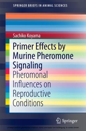 Primer Effects by Murine Pheromone Signaling