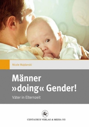 Männer 'doing' Gender!
