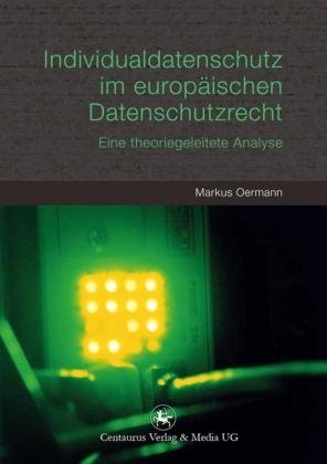 Individualdatenschutz im europäischen Datenschutzrecht