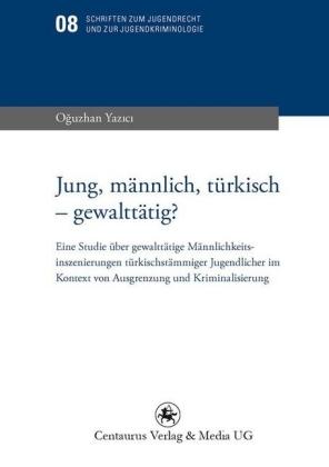 Jung, männlich, türkisch - gewalttätig?