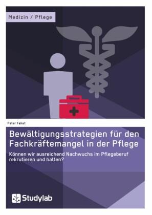 Bewältigungsstrategien für den Fachkräftemangel in der Pflege