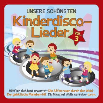 Unsere schönsten Kinderdisco-Lieder, 1 Audio-CD