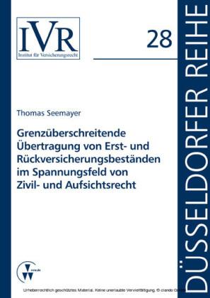 Grenzüberschreitende Übertragung von Erst- und Rückversicherungsbeständen im Spannungsfeld von Zivil- und Aufsichtsrecht