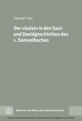 """Der """"Geist"""" in den Saul- und Davidgeschichten des 1. Samuelbuches"""