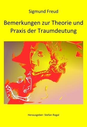 Bemerkungen zur Theorie und Praxis der Traumdeutung