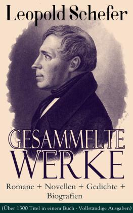 Gesammelte Werke: Romane + Novellen + Gedichte + Biografien (Über 1300 Titel in einem Buch - Vollständige Ausgaben)