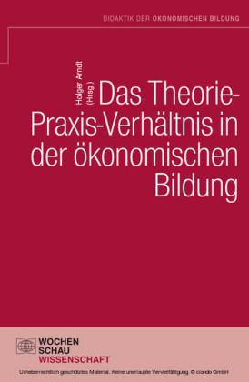 Das Theorie-Praxis-Verhältnis in der ökonomischen Bildung