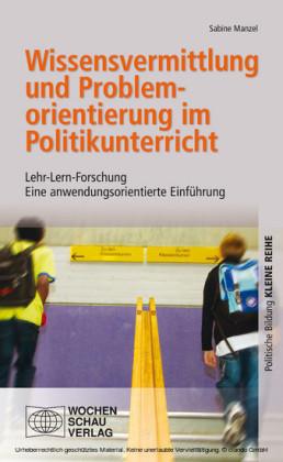Wissensvermittlung und Problemorientierung im Politikunterricht