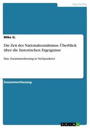 Die Zeit des Nationalsozialismus. Überblick über die historischen Ergeignisse