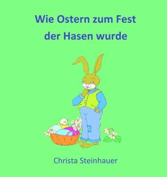 Wie Ostern zum Fest der Hasen wurde