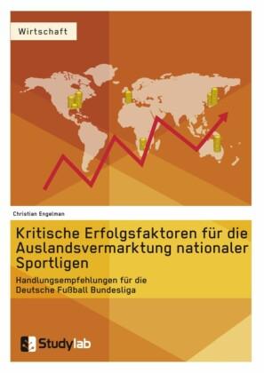 Kritische Erfolgsfaktoren für die Auslandsvermarktung nationaler Sportligen