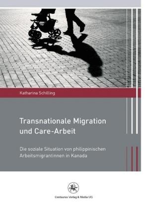 Transnationale Migration und Care-Arbeit