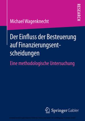 Der Einfluss der Besteuerung auf Finanzierungsentscheidungen