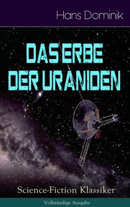 Das Erbe der Uraniden (Science-Fiction Klassiker)