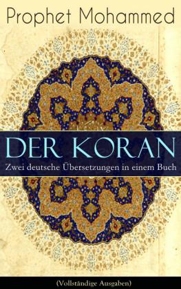 Der Koran - Zwei deutsche Übersetzungen in einem Buch
