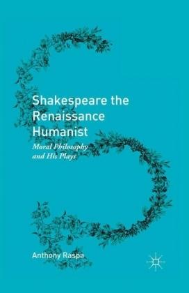 Shakespeare the Renaissance Humanist