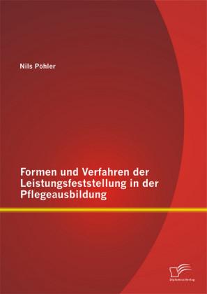 Formen und Verfahren der Leistungsfeststellung in der Pflegeausbildung