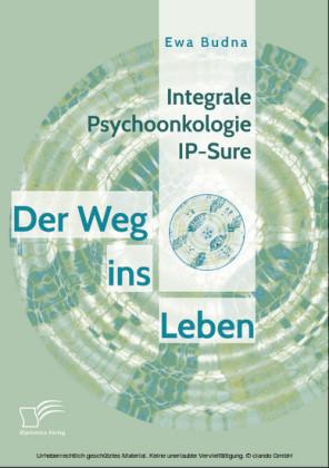 Integrale Psychoonkologie IP-Sure: Der Weg ins Leben