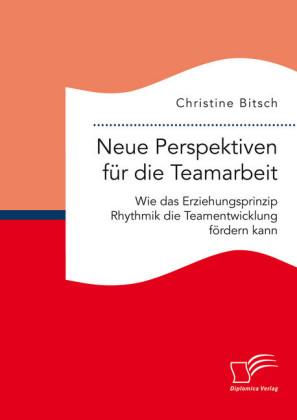 Neue Perspektiven für die Teamarbeit: Wie das Erziehungsprinzip Rhythmik die Teamentwicklung fördern kann