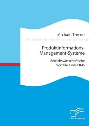 Produktinformations-Management-Systeme: Betriebswirtschaftliche Vorteile eines PIMS
