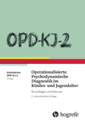 OPD-KJ-2 Operationalisierte Psychodynamische Diagnostik im Kindes- und Jugendalter