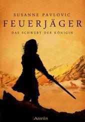Feuerjäger, Das Schwert der Königin Cover