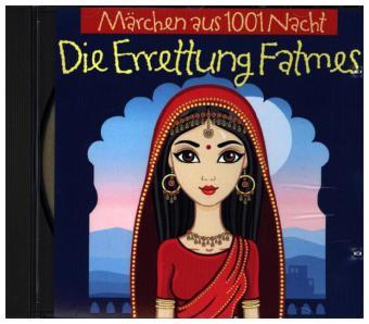 Märchen aus 1001 Nacht - Die Errettung Fatmes, 1 Audio-CD