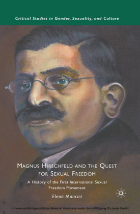 Magnus Hirschfeld and the Quest for Sexual Freedom