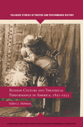 Russian Culture and Theatrical Performance in America, 1891-1933