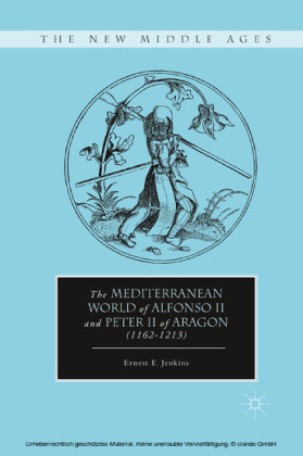 The Mediterranean World of Alfonso II and Peter II of Aragon (1162-1213)
