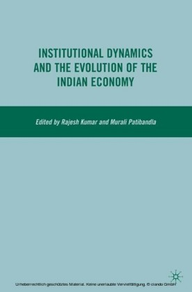 Institutional Dynamics and the Evolution of the Indian Economy