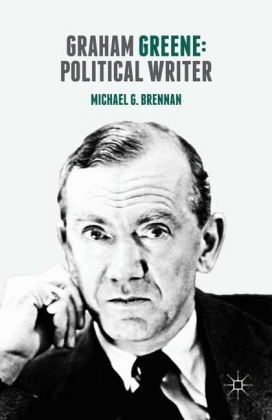 Graham Greene: Political Writer