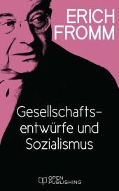Gesellschaftsentwürfe und Sozialismus