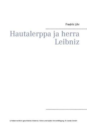 Hautalerppa ja hra. Leibniz