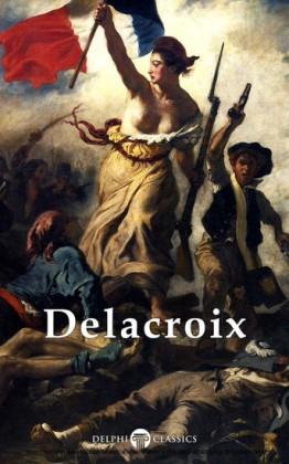 Delphi Complete Works of Eugene Delacroix (Illustrated)