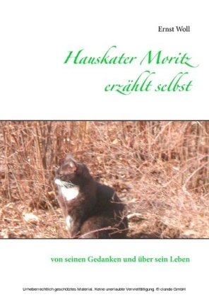 Hauskater Moritz erzählt selbst