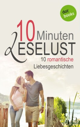 10 Minuten Leselust - Band 2: 10 romantische Liebesgeschichten