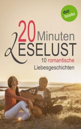 20 Minuten Leselust Band 2: 10 romantische Liebesgeschichten