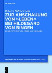 Zur Anschauung von 'Leben' bei Hildegard von Bingen