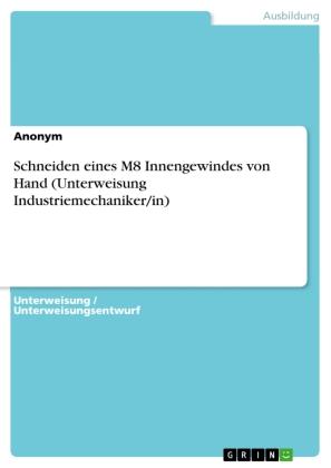 Schneiden eines M8 Innengewindes von Hand (Unterweisung Industriemechaniker/in)