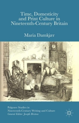 Time, Domesticity and Print Culture in Nineteenth-Century Britain