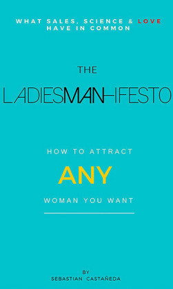 The Ladiesman-Ifesto What Sales, Science and Love Have in Common