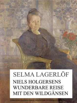 Niels Holgersens wunderbare Reise mit den Wildgänsen