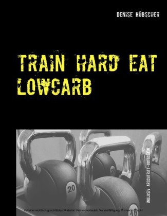 Train Hard - Eat Lowcarb
